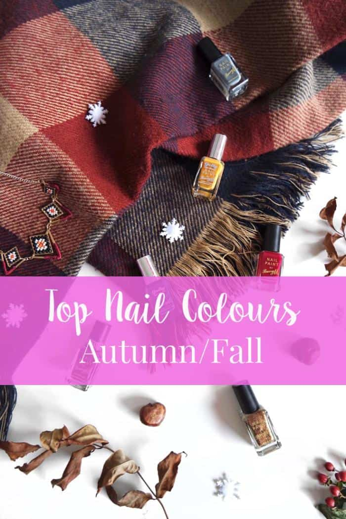 My Top 6 Autumn Nail Colours to create the perfect Fall Nails.